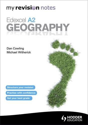 My Revision Notes: Edexcel A2 Geography (MRN): Witherick, Michael; Cowling, Dan