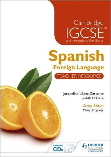 9781444181029: Cambridge IGCSE® and International Certificate Spanish Foreign Language Teacher Resource & Audio-CDs (Cambridge Igcse Modern Foreign Languages)