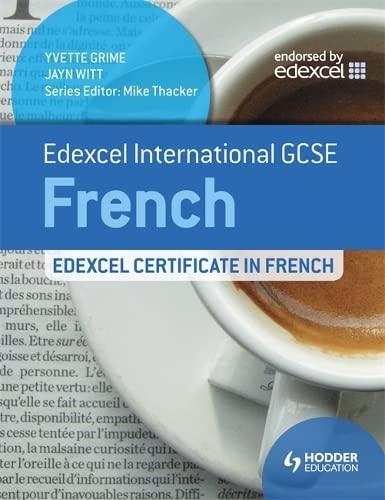 Edexcel International GCSE and Certificate French: Grime, Yvette; Witt, Jayn