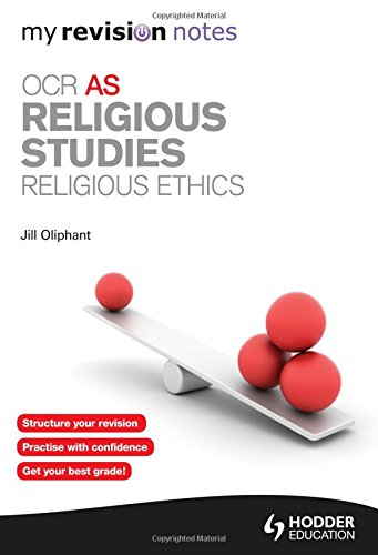 My Revision Notes: OCR AS Religious Studies: Religious Ethics (MRN): Oliphant, Jill