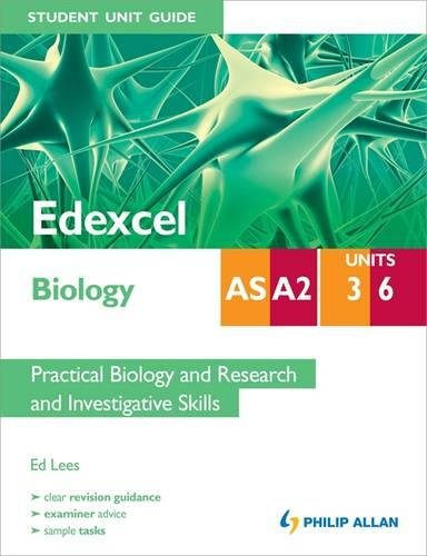 9781444182798: Edexcel AS/A2 Biology Student Unit Guide: Units 3 and 6 Practical Biology and Research and Investigative Skills