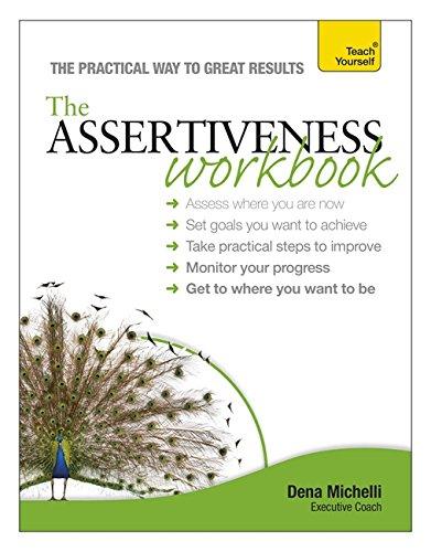 Teach Yourself: The Assertiveness Workbook: Michelli, Dena
