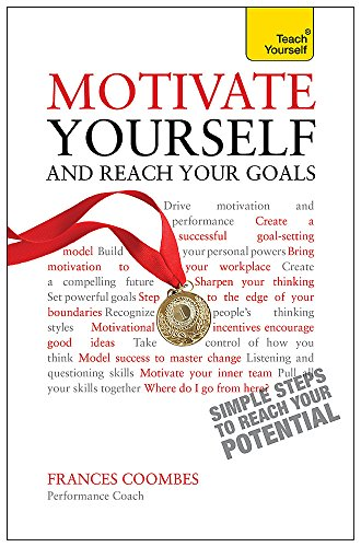 9781444183894: Motivate Yourself and Reach Your Goals (New Edition) (Teach Yourself)