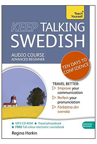 Teach Yourself: Keep Talking Swedish: Advanced Beginner: Harkin, Regina