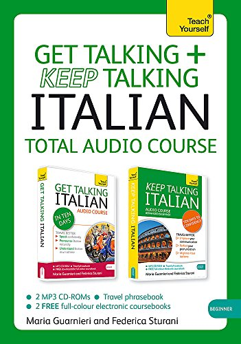 Get Talking and Keep Talking Italian Total Audio Course: The essential short course for speaking ...