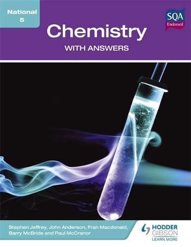 National 5 Chemistry with Answers: Jeffrey, Stephen, Anderson, John, McBride, Barry, McCranor, Paul...