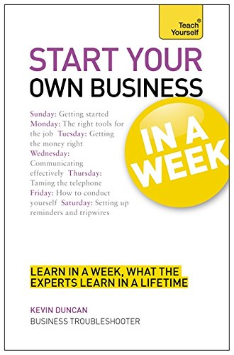 9781444185973: Start Your Own Business in a Week (Teach Yourself)