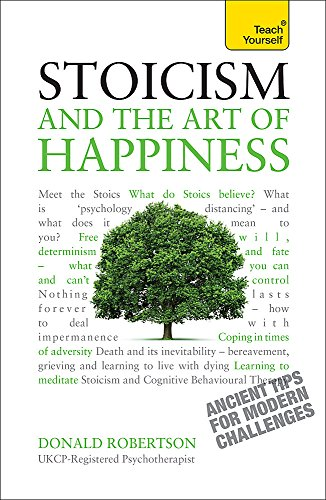Stoicism and the Art of Happiness: A Teach Yourself Guide (Teach Yourself: Relationships & ...