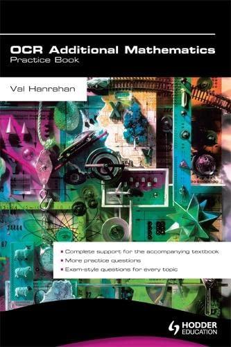 OCR Additional Mathematics Practice Book: Hanrahan, Val