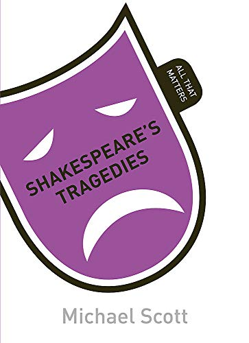 Shakespeare's Tragedies (All That Matters): Scott, Mike