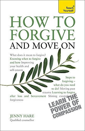9781444190106: How to Forgive and Move On (Teach Yourself)