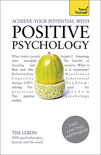 9781444190922: Achieve Your Potential with Positive Psychology (Teach Yourself)