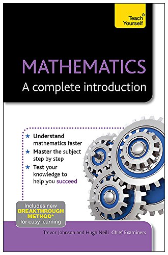 9781444191004: Teach Yourself Mathematics - A Complete Introduction (Teach Yourself: Math & Science)