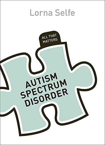 The Autistic Spectrum: All That Matters: Selfe, Lorna