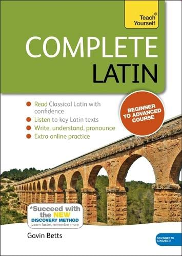 9781444195835: Complete Latin Beginner to Intermediate Book and Audio Course: Learn to read, write, speak and understand a new language with Teach Yourself (Teach Yourself Complete Course)