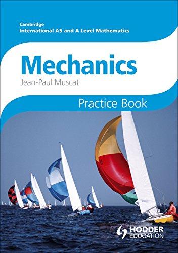 9781444196313: Cambridge International A/AS Mathematics, Mechanics 1 and 2 Practice Book