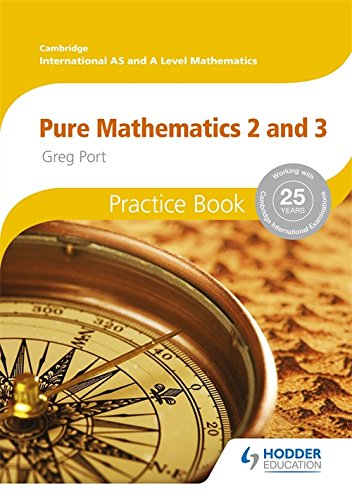 9781444196320: Cambridge International A/AS Mathematics, Pure Mathematics 2 and 3 Practice Book (Cambridge Intl a/As Maths)