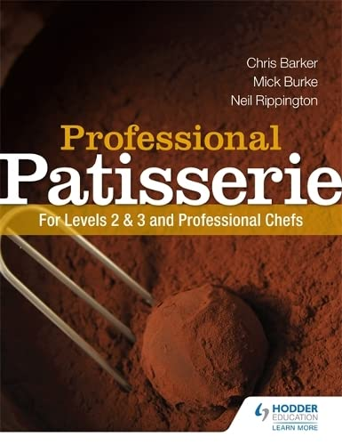 Professional Patisserie: For Levels 2, 3 and: Mick Burke, Chris
