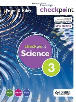 Cambridge Checkpoint Science-3 (Biology, Chemistry, Physics): Peter D. Riley