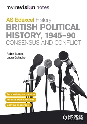9781444199536: My Revision Notes Edexcel AS History: British Political History, 1945-90: Consensus and Conflict (MRN)