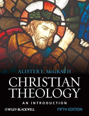 9781444327175: [ CHRISTIAN THEOLOGY: AN INTRODUCTION ] By McGrath, Alister E ( Author) 2010 [ Paperback ]