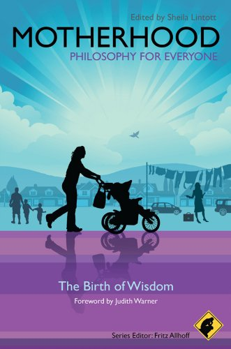 9781444330281: Motherhood - Philosophy for Everyone: The Birth of Wisdom