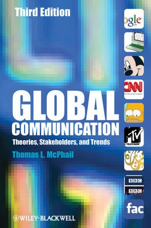 9781444330304: Global Communication: Theories, Stakeholders, and Trends
