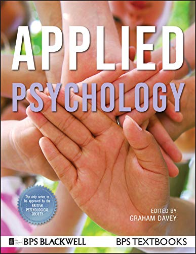 Applied Psychology (BPS Textbooks in Psychology): Graham Davey