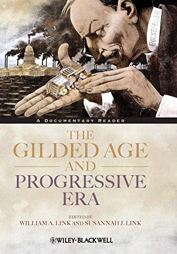 The Gilded Age and Progressive Era: William A. Link