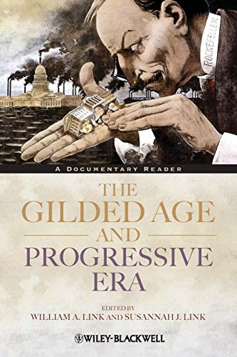 The Gilded Age And Progressive Era A Documentary Reader border=