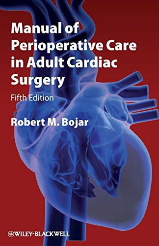 Manual of Perioperative Care in Adult Cardiac: Robert M. Bojar