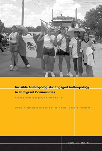 Invisible Anthropologists: Engaged Anthropology in Immigrant Communities