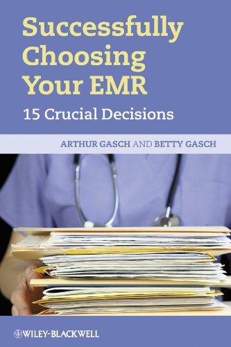 Successfully Choosing Your EMR: 15 Crucial Decisions: Gasch, Betty, Gasch, Arthur