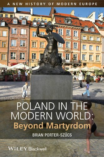 9781444332186: Poland in the Modern World: Beyond Martyrdom (A New History of Modern Europe (NWME))