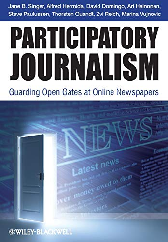 9781444332278: Participatory Journalism: Guarding Open Gates at Online Newspapers