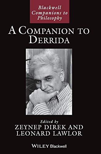 A Companion to Derrida (Blackwell Companions to Philosophy): Direk, Z. & Lawlor, L. (Eds.)