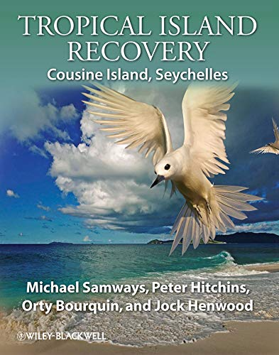 Tropical Island Recovery: Cousine Island, Seychelles: Samways, Michael J.; Hitchins, Peter; ...