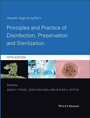 Russell, Hugo and Ayliffe's Principles and Practice of Disinfection, Preservation and ...
