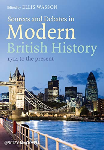 9781444333725: Sources and Debates in Modern British History: 1714 to the Present
