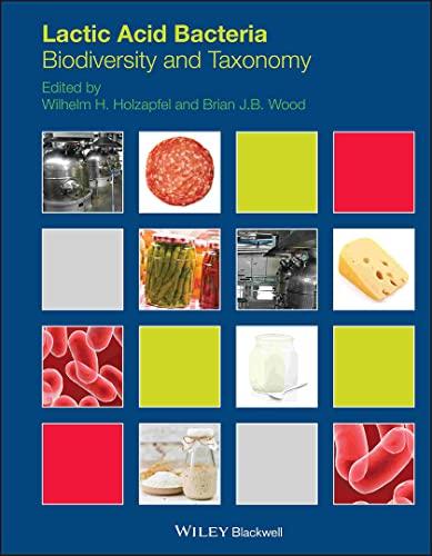 9781444333831: Lactic Acid Bacteria: Biodiversity and Taxonomy