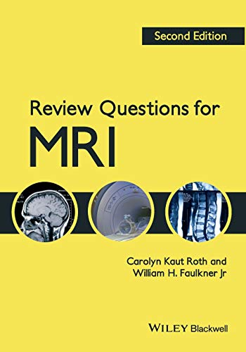 Review Questions for MRI: Kaut Roth, Carolyn,