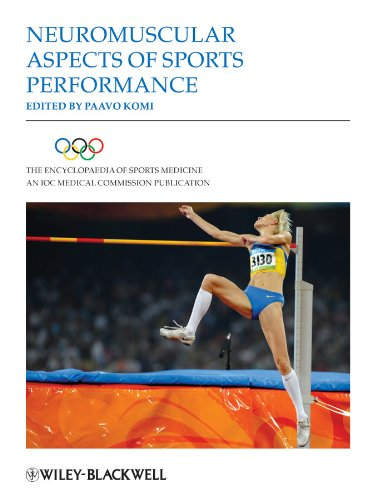 The Encyclopaedia of Sports Medicine: An IOC Medical Commission Publication, Neuromuscular Aspects ...