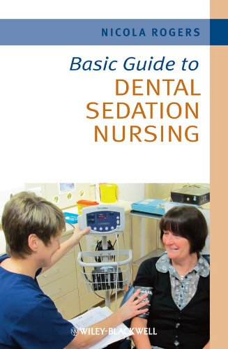 Basic Guide to Dental Sedation Nursing (Basic Guide Dentistry Series): Rogers, Nicola