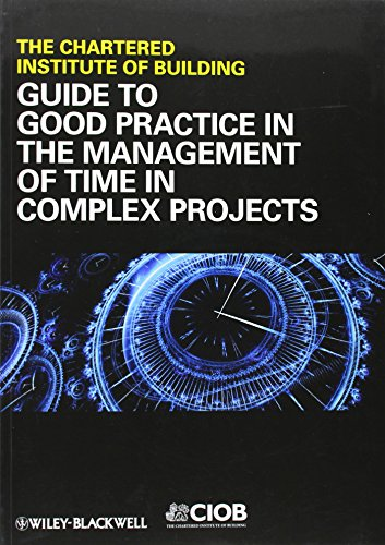 9781444334937: Guide to Good Practice in the Management of Time in Complex Projects