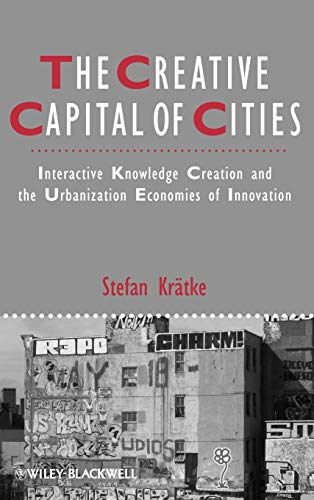 9781444336214: The Creative Capital of Cities: Interactive Knowledge Creation and the Urbanization Economies of Innovation (Studies in Urban and Social Change)