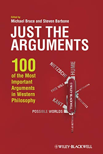 9781444336375: Just the Arguments: 100 of the Most Important Arguments in Western Philosophy