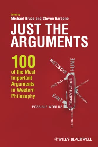 9781444336382: Just the Arguments: 100 of the Most Important Arguments in Western Philosophy