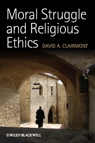 9781444336825: Moral Struggle and Religious Ethics: On the Person as Classic in Comparative Theological Contexts