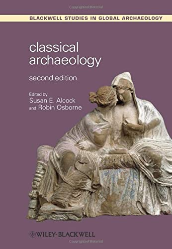9781444336917: Classical Archaeology (Wiley Blackwell Studies in Global Archaeology)