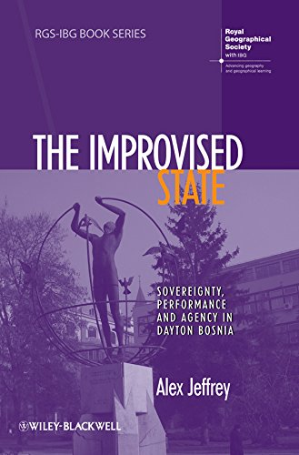 9781444336993: The Improvised State: Sovereignty, Performance and Agency in Dayton Bosnia (RGS-IBG Book Series)